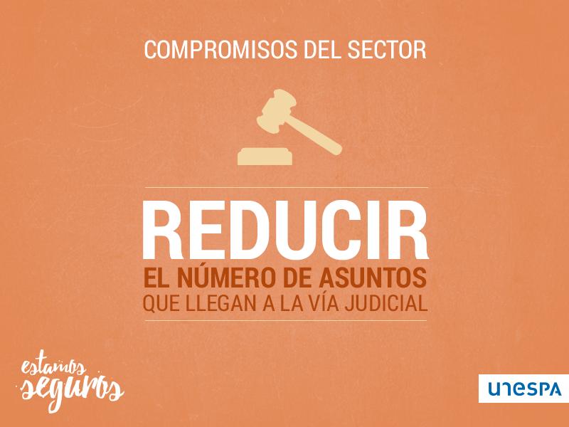 Compromisos del sector - Reducir el número de asuntos que llegan a la vía judicial